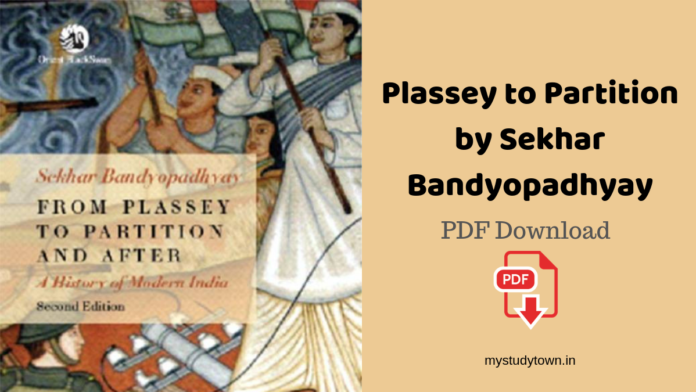 Plassey to Partition by Sekhar Bandyopadhyay PDF