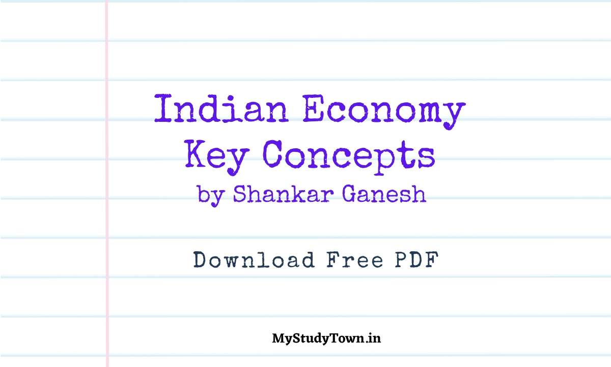Indian Economy Key Concepts by Shankar Ganesh PDF