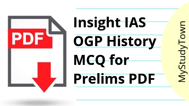 Insight IAS OGP History MCQ for Prelims