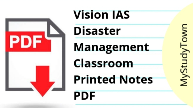 Vision IAS Disaster Management Classroom Printed Notes PDF