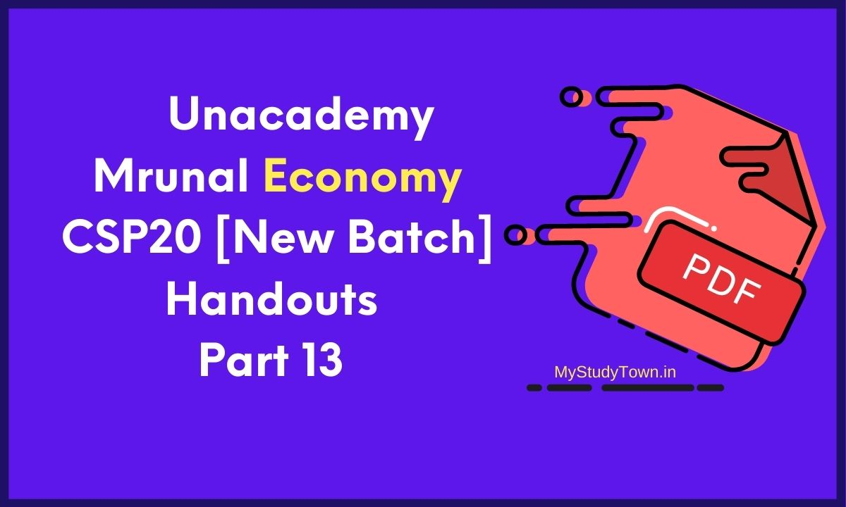 Unacademy Mrunal Economy CSP20 [New Batch] Handouts Part 14 Final PDF